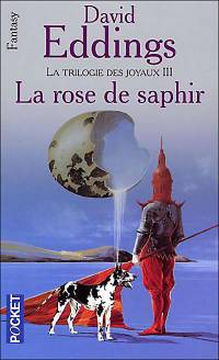 La Trilogie des Joyaux : La Rose de Saphir [#3 - 2004]