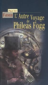L'autre voyage de Philéas Fogg [2004]