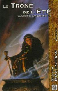 Légendes arthuriennes : La légende Arthurienne : Le Trône de l'Eté [#2 - 2006]