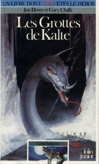 Loup Solitaire / Magnamund : Loup solitaire : Les Grottes de Kalte #3 [1985]