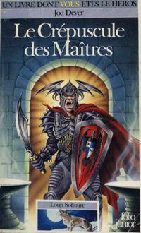 Loup Solitaire / Magnamund : Loup solitaire : Le Crépuscule des Maîtres #12 [1990]