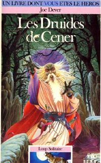 Loup Solitaire / Magnamund : Loup solitaire : Les Druides de Cener #13 [1990]