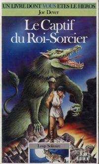 Loup Solitaire / Magnamund : Loup solitaire : Le Captif du Roi-Sorcier #14 [1991]