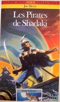 Loup Solitaire / Magnamund : Loup solitaire : Les Pirates de Shadaki #21 [1998]