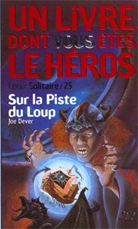 Loup Solitaire / Magnamund : Loup solitaire : Sur la Piste du Loup #25 [1999]