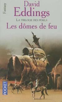 La Trilogie des Périls : Les Dômes de Feu #1 [2004]