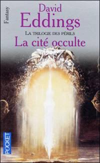 La Trilogie des Périls : La Cité Occulte [#3 - 2000]