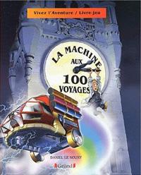Vivez l'aventure : La machine aux 100 voyages [2002]