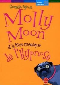 Molly Moon et le livre magique de l'hypnose [#1 - 2005]