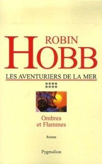 L'Assassin Royal : Les Aventuriers de la Mer : Ombres et Flammes [#8 - 2007]