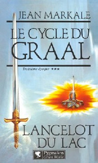Légendes arthuriennes : Le cycle du Graal : Lancelot du lac [#3 - 1993]