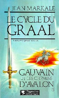 Légendes arthuriennes : Le cycle du Graal : Gauvain et les chemins d'Avalon #5 [1994]