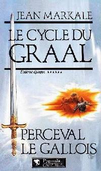 Légendes arthuriennes : Le cycle du Graal : Perceval le Gallois [#6 - 1995]