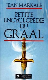 Légendes arthuriennes : Le cycle du Graal : Petite Encyclopédie du Graal [#9 - 1997]