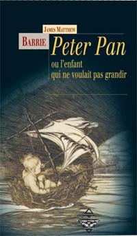 Peter Pan ou l'enfant qui ne voulait pas grandir [1904]