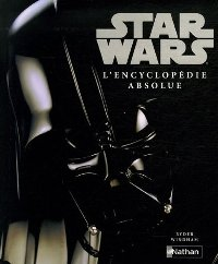 Star Wars, l'encyclopédie absolue [2006]