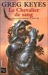 Les Royaumes d'Epines et d'Os : Le Chevalier de Sang #3 [2006]