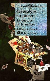 Le quatuor de Jérusalem : Jérusalem au poker #2 [2005]