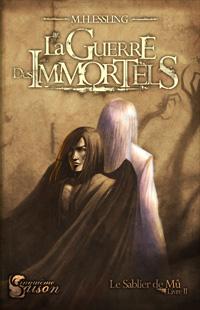Le Sablier de Mû : La guerre des Immortels [#2 - 2006]