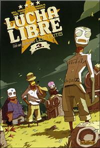 Lucha Libre : Hele Mei Kookiwakiwa : Les Tikitis #3 [2007]