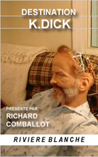 Dans la tête de Philip K. Dick [2007]