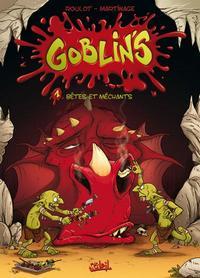 Les Goblin's : Bêtes et méchants #1 [2007]