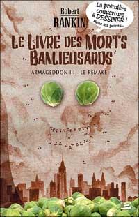 La Trilogie de l'Armageddon : Le livre des morts banlieusards [#3 - 2007]