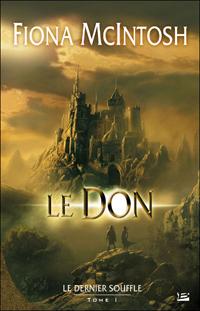 La Trilogie du Dernier Souffle : Le Don #1 [2006]