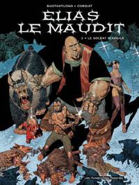 Elias le maudit : Le Soldat d'Argile [#3 - 2007]