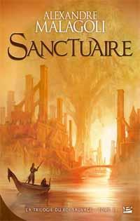 La trilogie du roi sauvage : Sanctuaire #1 [2012]