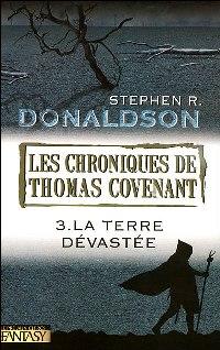 Les Chroniques de Thomas Covenant : Les Secondes Chroniques de Thomas Covenant : La Terre Dévastée #3 [2007]