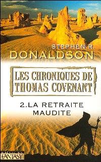 Les Chroniques de Thomas Covenant : La Retraite Maudite #2 [2006]