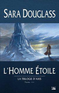 La Trilogie d'Axis : L'Homme Etoile [#3 - 2007]