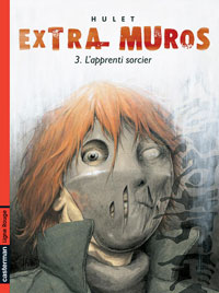 Extra-Muros : L'apprenti sorcier [#3 - 2005]