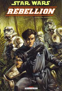 Star Wars : Rébellion : Jusqu'au Dernier [#1 - 2007]