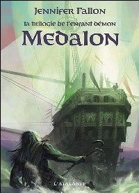 La Trilogie de l'enfant Démon : Medalon [#1 - 2007]