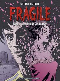 Fragile : Quand on n'a que la mort #2 [2004]
