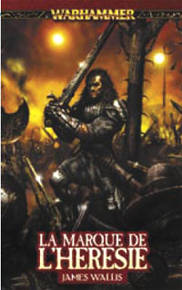 Warhammer : Cycle de la Marque du Chaos : Trilogie de la marque du Chaos - La marque de l'hérésie #2 [2007]
