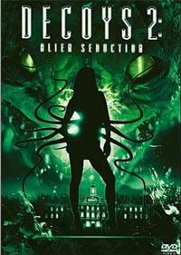 Soeurs de glace : Decoys 2: Alien Seduction [2007]