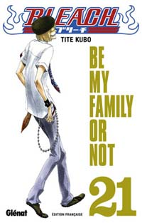 Bleach : Be my family or not [#21 - 2007]