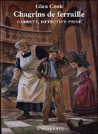 Garrett, détective privé : Chagrins de ferraille [#4 - 2007]