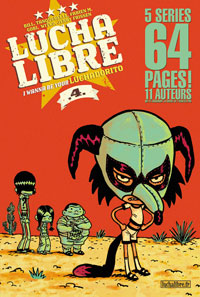 Lucha Libre : I wanna be your Luchadoritos [#4 - 2007]