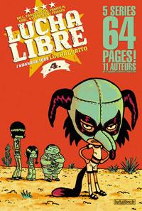 Lucha Libre : I wanna be your Luchadoritos [#4 - 2007]