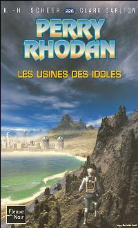 Perry Rhodan : Les Usines des idoles #226 [2007]
