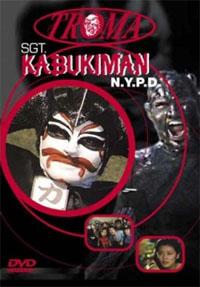 Sergent Kabukiman [2003]
