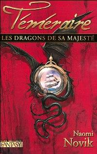 Les Téméraires : Les Dragons de Sa Majesté #1 [2007]