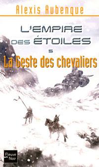 L'Empire des étoiles : La Geste des chevaliers #5 [2007]