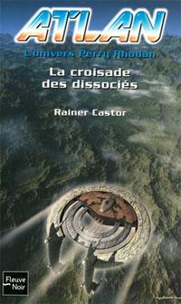 Atlan, l'univers Perry Rhodan : La croisade des dissociés [2006]