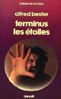 L'homme démoli / Terminus les étoiles : Terminus les étoiles [1982]