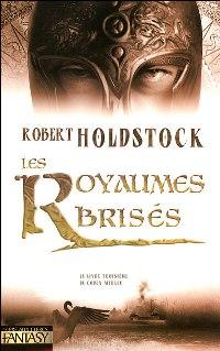 Légendes arthuriennes : Le codex Merlin : Les Royaumes Brisés #3 [2007]